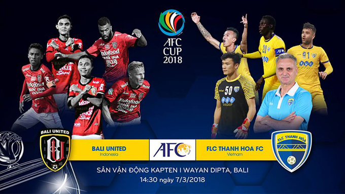 TRỰC TIẾP Bali United vs FLC Thanh Hóa, 14h30 ngày 7/3, AFC Cup 2018 - Bảng G