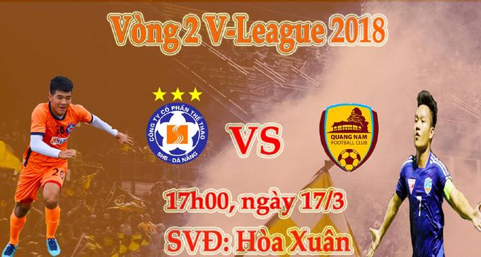 Lịch thi đấu SHB Đà Nẵng vs Quảng Nam, vòng 2 V League 2018
