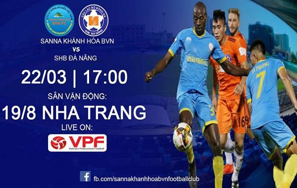TRỰC TIẾP Sanna Khánh Hòa vs SHB Đà Nẵng, 17h00 ngày 22/3, vòng 3 V League 2018