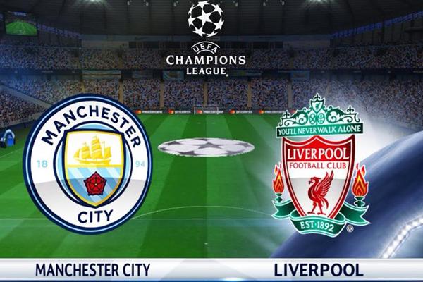 Lịch thi đấu lượt về tứ kết Cúp C1 châu Âu: Man City vs Liverpool