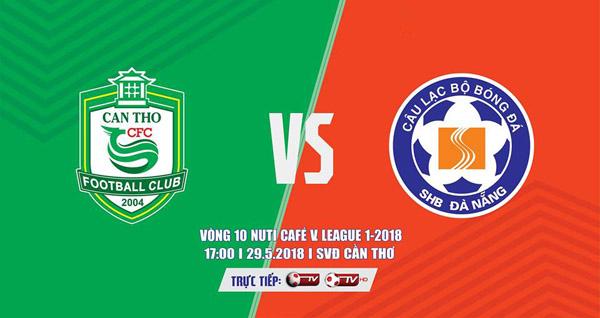 Nhận định bóng đá XSKT Cần Thơ vs SHB Đà Nẵng, 17h00 ngày 29/5