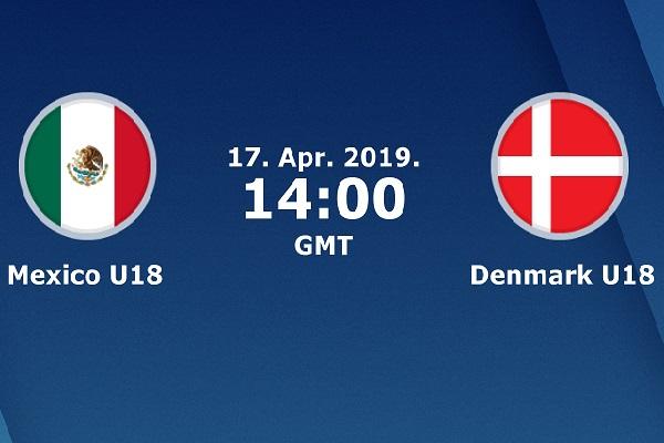 Nhận định U18 Mexico vs U18 Đan Mạch, 21h ngày 17/4 (giao hữu U18 ĐTQG)