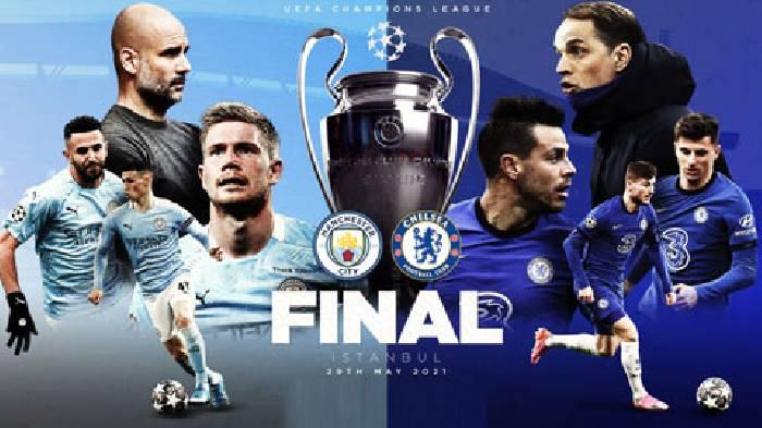 Đội hình dự kiến của Chelsea vs Man City chung kết cúp C1 đêm nay
