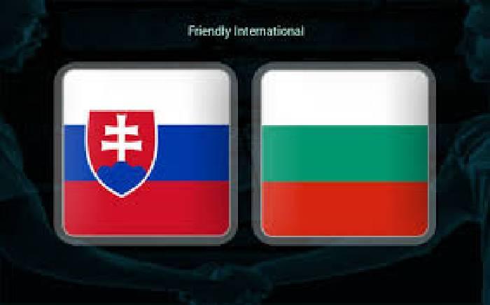 Nhận định Slovakia vs Bulgaria, 23h ngày 01/06