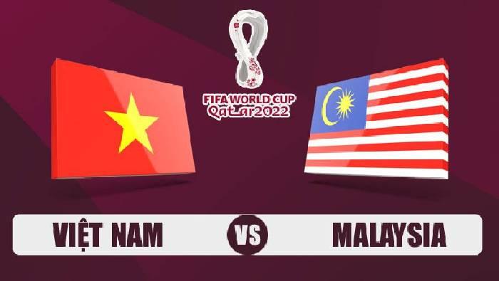 Nhận định bóng đá Việt Nam vs Malaysia, 23h45 ngày 11/06