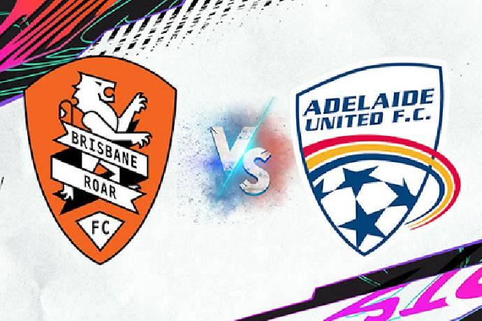 Xem trực tiếp bóng đá Úc: Brisbane Roar vs Adelaide United