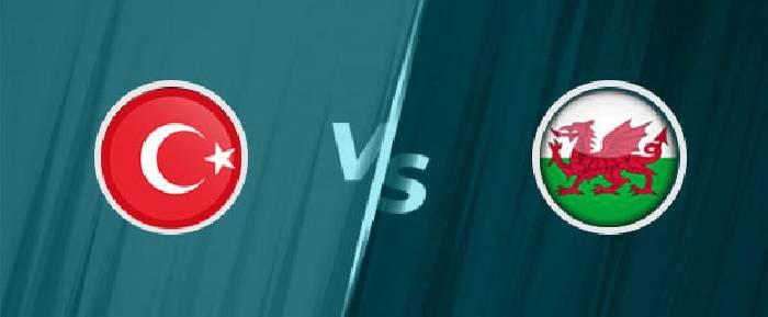 Tỷ lệ kèo nhà cái trận Thổ Nhĩ Kỳ vs Xứ Wales hôm nay lúc 23h00