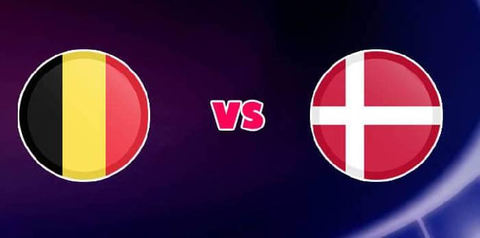 Tỷ lệ kèo nhà cái trận Bỉ vs Đan Mạch bảng B EURO 2021 hôm nay