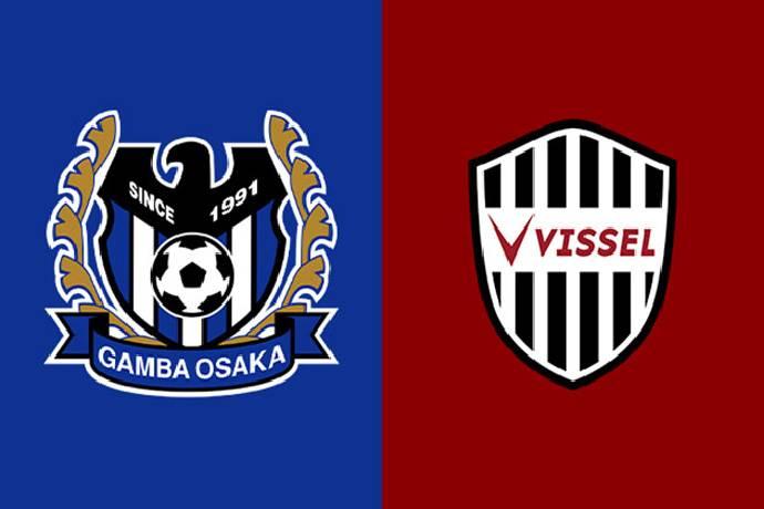 Link xem trực tiếp Gamba Osaka vs Vissel Kobe, 17h00 ngày 21/07