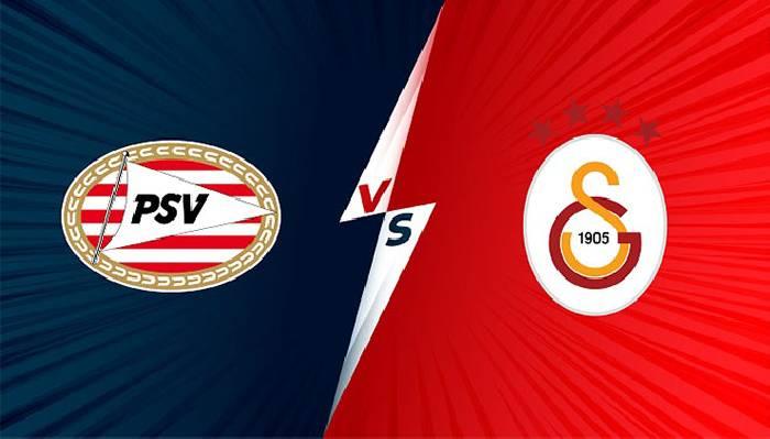 Link xem trực tiếp PSV Eindhoven vs Galatasaray, 02h00 ngày 22/07