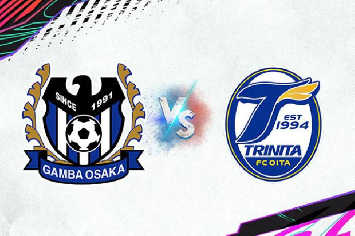 Link xem trực tiếp Gamba Osaka vs Oita Trinita hôm nay 27/7