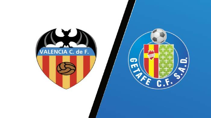 Nhận định bóng đá Valencia vs Getafe hôm nay lúc 02h00 ngày 14/08
