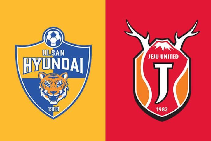 Link xem trực tiếp bóng đá Hàn Quốc, Jeju United vs Ulsan Hyundai