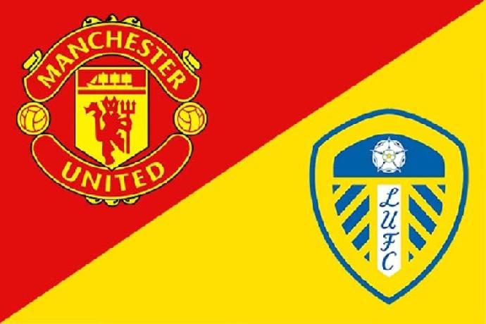 Soi kèo bóng đá MU vs Leeds hôm nay lúc 18h30 ngày 14/08