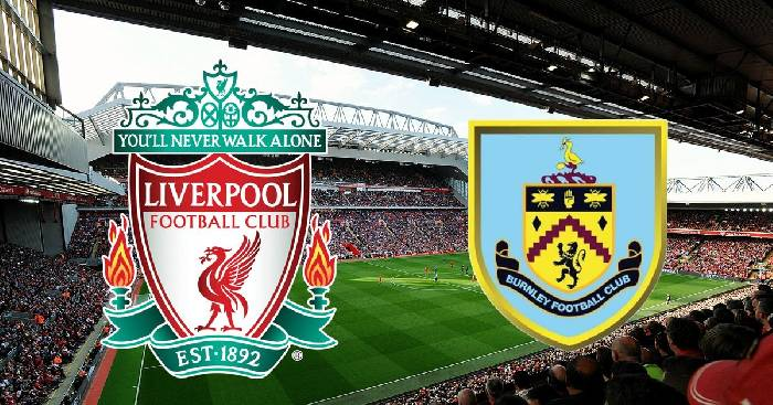 Soi kèo bóng đá Liverpool vs Burnley hôm nay lúc 18h30 ngày 21/08
