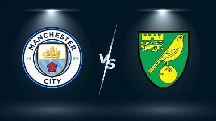 Soi kèo bóng đá Man City vs Norwich hôm nay lúc 21h00 ngày 21/08