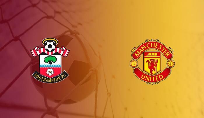 Link xem trực tiếp Southampton vs MU hôm nay lúc 20h00 ngày 22/08