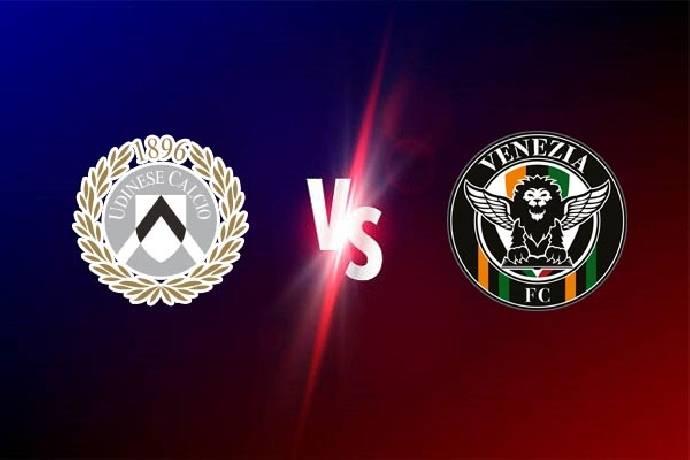 Soi kèo bóng đá Udinese vs Venezia hôm nay lúc 23h30 ngày 27/8