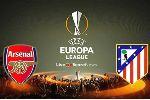 Lịch và kênh phát sóng trực tiếp bán kết Cúp C2: Arsenal vs Atletico Madrid
