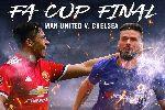 Lịch thi đấu chung kết FA Cup 2017/18: MU vs Chelsea