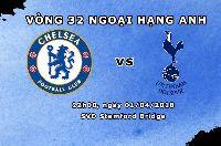 Lịch thi đấu vòng 32 Ngoại Hạng Anh 2017/2018 (ngày 31/03-01/04): Đại chiến Chelsea vs Tottenham