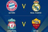 Lịch bán kết lượt về cúp C1 Châu Âu: AS Roma vs Liverpool, Real Madrid vs Bayern Munich
