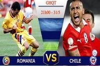 Xem bóng đá trực tuyến Romania vs Chile (21h, 31/5)