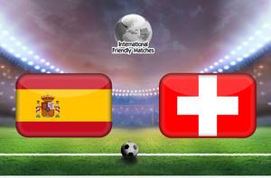 Nhận định Tây Ban Nha vs Thụy Sĩ, 02h00 ngày 04/6